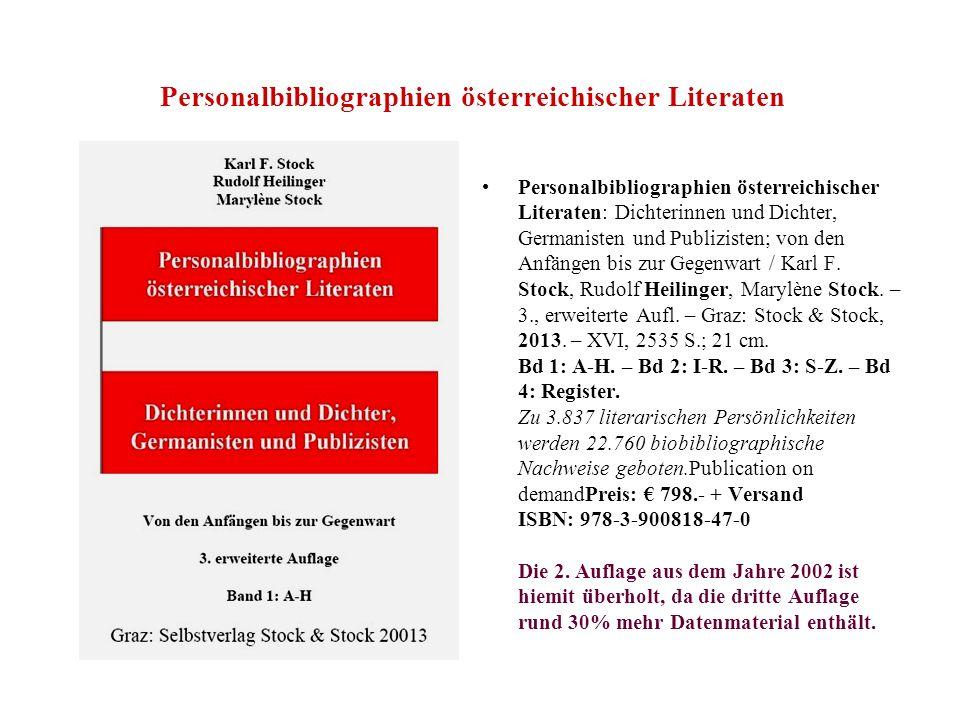 Personalbibliographien österreichischer Literaten Personalbibliographien österreichischer Literaten: Dichterinnen und Dichter, Germanisten und Publizi
