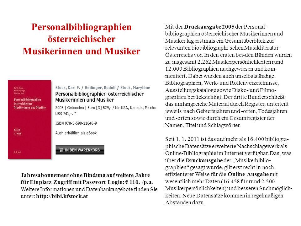 Personalbibliographien österreichischer Musikerinnen und Musiker Mit der Druckausgabe 2005 der Personal- bibliographien österreichischer Musikerinnen