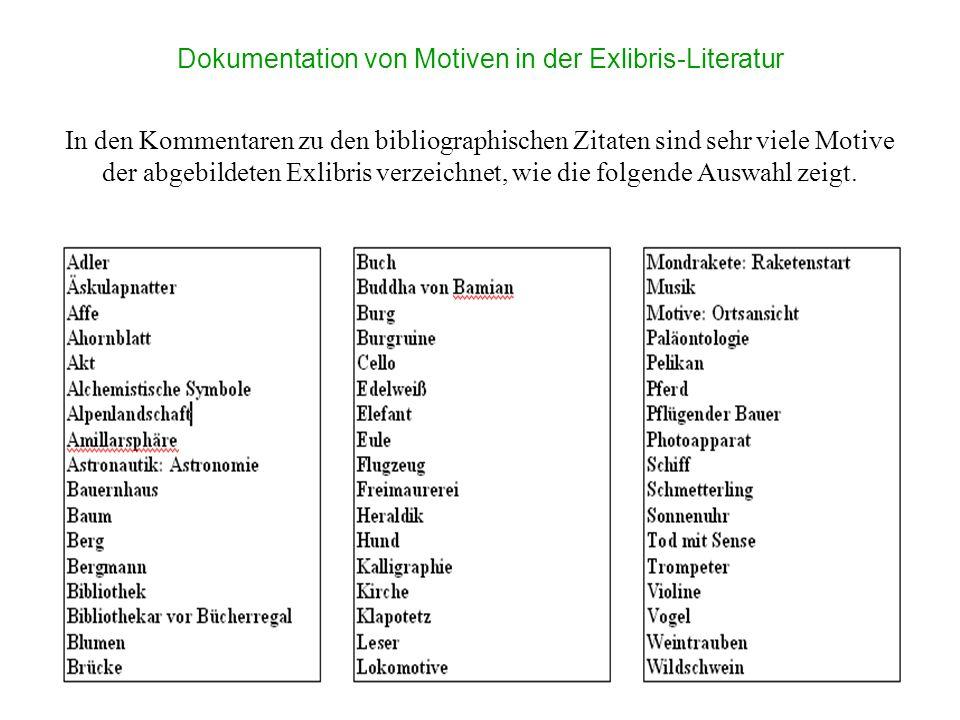 Dokumentation von Motiven in der Exlibris-Literatur In den Kommentaren zu den bibliographischen Zitaten sind sehr viele Motive der abgebildeten Exlibr