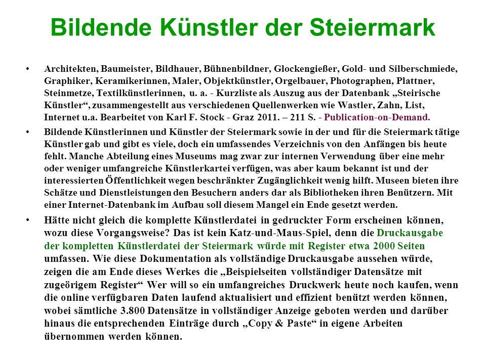 Bildende Künstler der Steiermark Architekten, Baumeister, Bildhauer, Bühnenbildner, Glockengießer, Gold- und Silberschmiede, Graphiker, Keramikerinnen