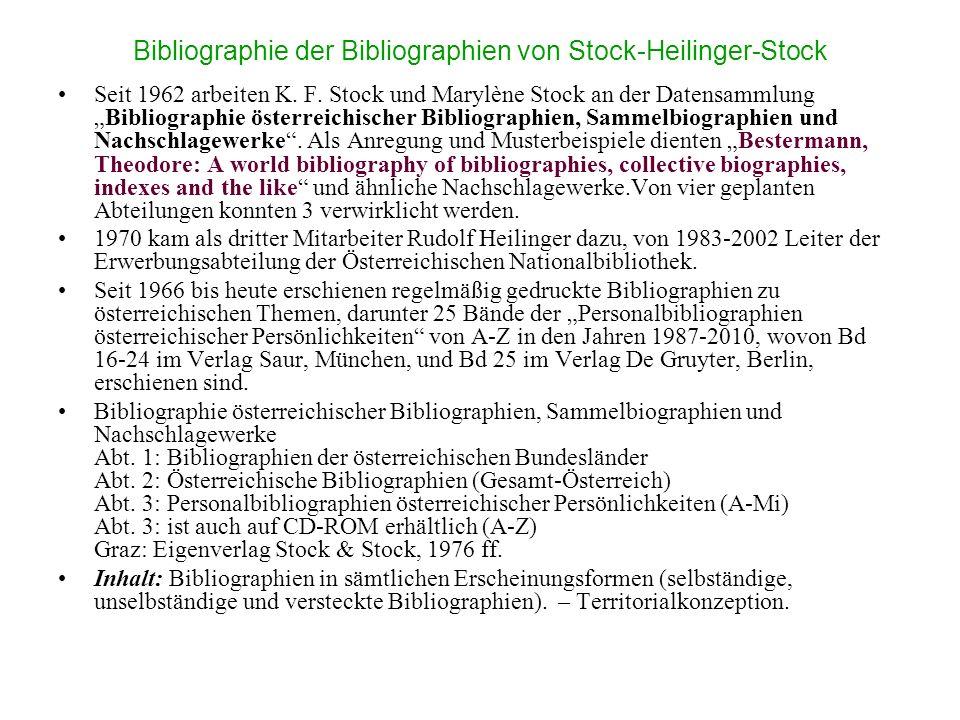 Bibliographie der Bibliographien von Stock-Heilinger-Stock Seit 1962 arbeiten K. F. Stock und Marylène Stock an der DatensammlungBibliographie österre