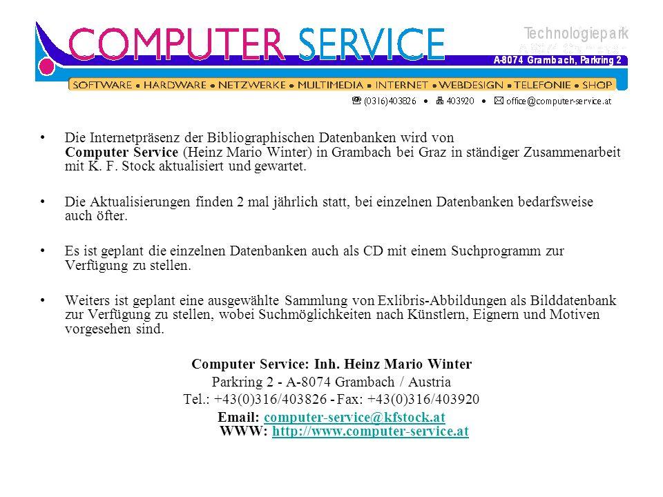 Die Internetpräsenz der Bibliographischen Datenbanken wird von Computer Service (Heinz Mario Winter) in Grambach bei Graz in ständiger Zusammenarbeit