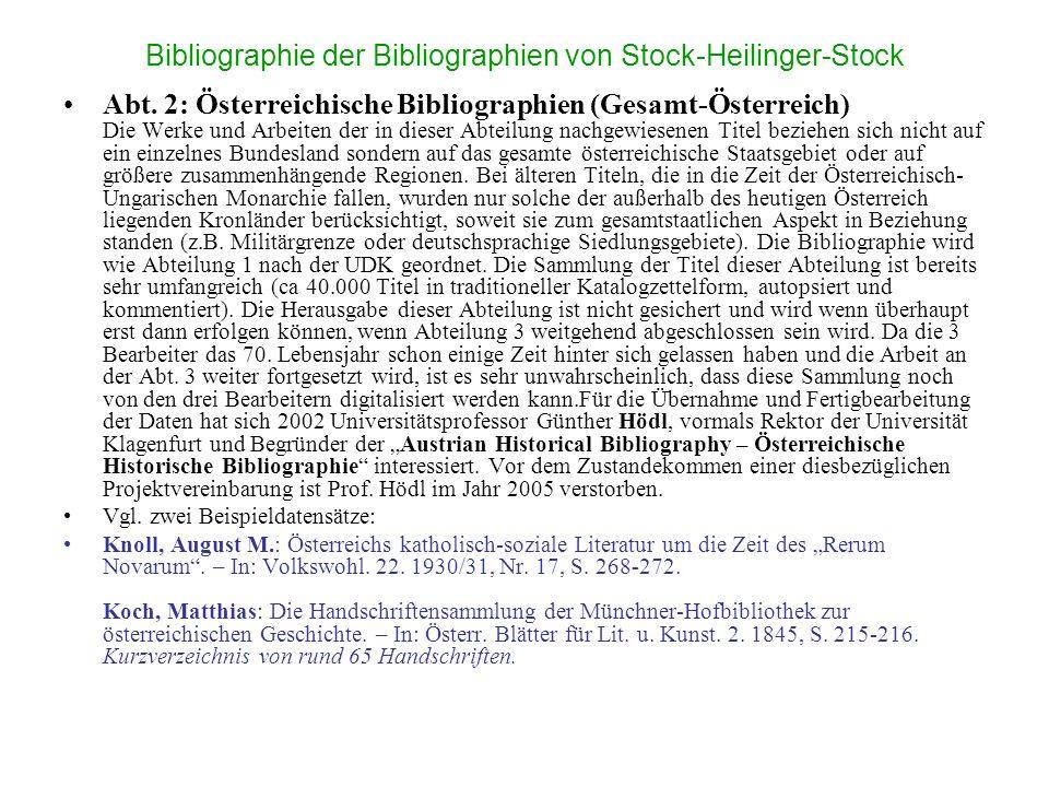 Bibliographie der Bibliographien von Stock-Heilinger-Stock Abt. 2: Österreichische Bibliographien (Gesamt-Österreich) Die Werke und Arbeiten der in di
