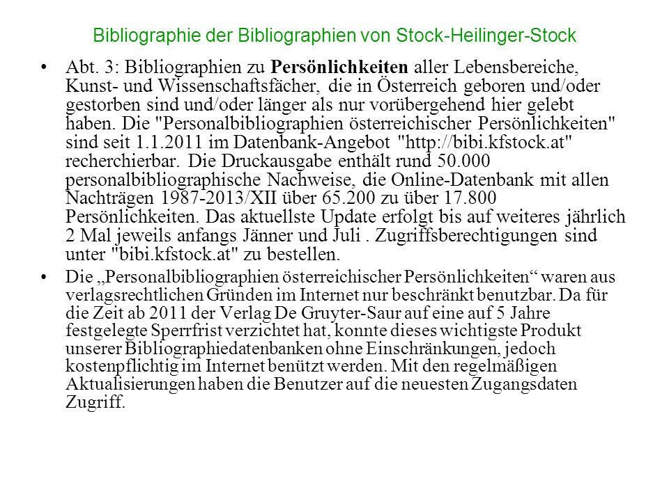 Bibliographie der Bibliographien von Stock-Heilinger-Stock Abt. 3: Bibliographien zu Persönlichkeiten aller Lebensbereiche, Kunst- und Wissenschaftsfä