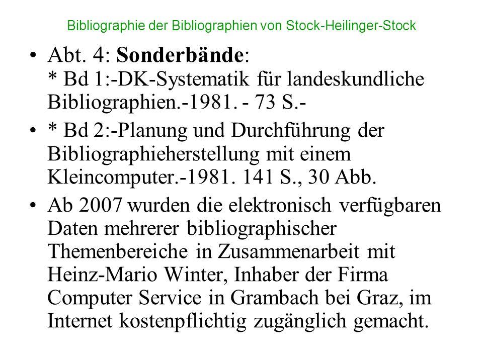 Bibliographie der Bibliographien von Stock-Heilinger-Stock Abt. 4: Sonderbände: * Bd 1:-DK-Systematik für landeskundliche Bibliographien.-1981. - 73 S