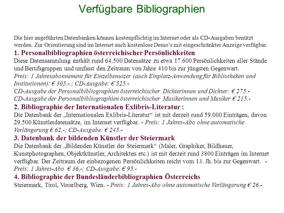 Verfügbare Bibliographien Die hier angeführten Datenbanken können kostenpflichtig im Internet oder als CD-Ausgaben benützt werden. Zur Orientierung s