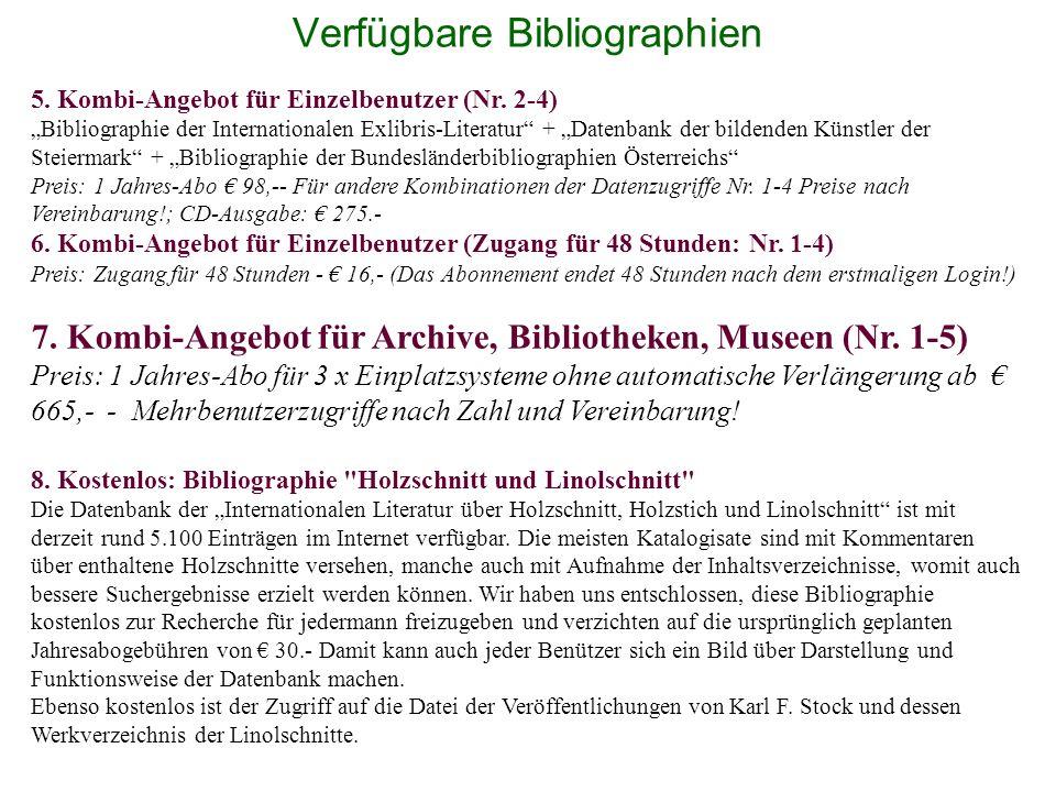 Verfügbare Bibliographien 5. Kombi-Angebot für Einzelbenutzer (Nr. 2-4) Bibliographie der Internationalen Exlibris-Literatur + Datenbank der bildenden