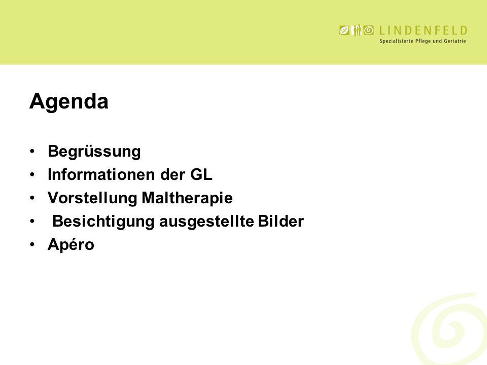 Agenda Begrüssung Informationen der GL Vorstellung Maltherapie Besichtigung ausgestellte Bilder Apéro