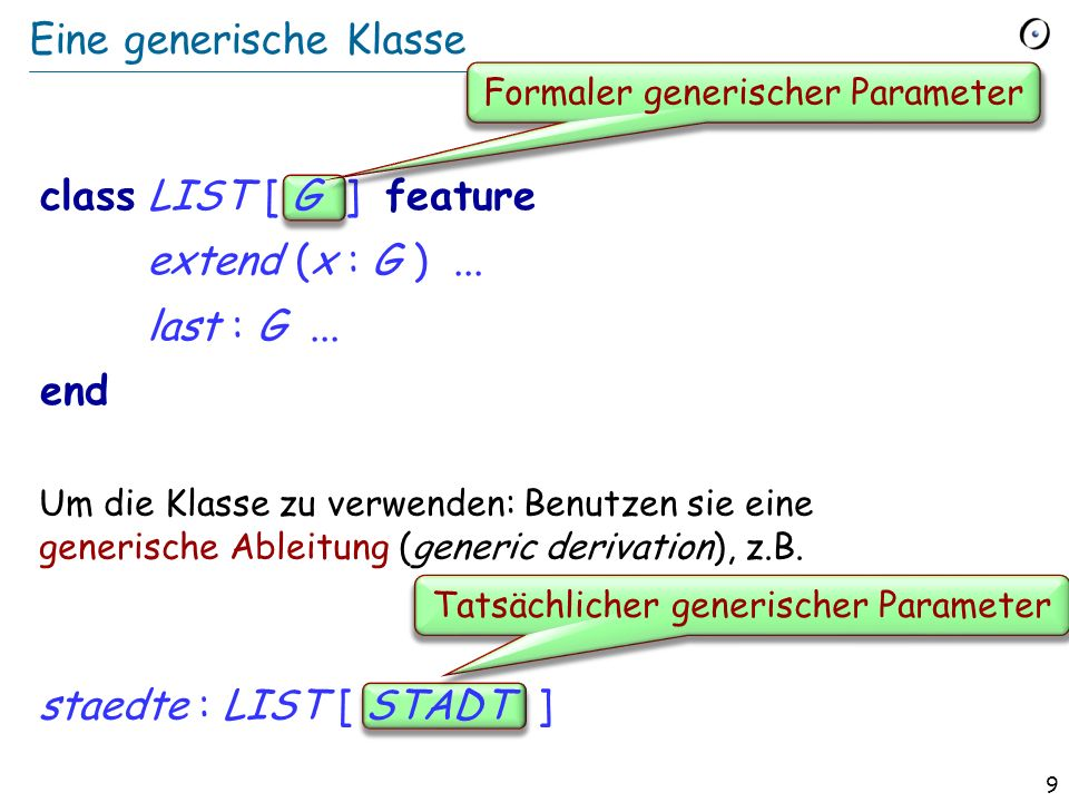 8 Mögliche Ansätze 1. Den Code duplizieren, von Hand oder mit Hilfe eines Makroprozessors 2. Bis zur Laufzeit warten; falls die Typen nicht passen, ei