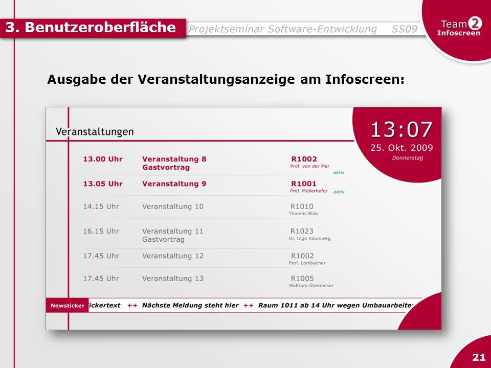 3. Benutzeroberfläche 21 Ausgabe der Veranstaltungsanzeige am Infoscreen: