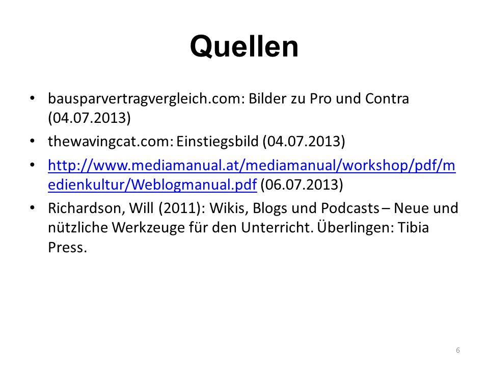 Quellen bausparvertragvergleich.com: Bilder zu Pro und Contra (04.07.2013) thewavingcat.com: Einstiegsbild (04.07.2013) http://www.mediamanual.at/medi