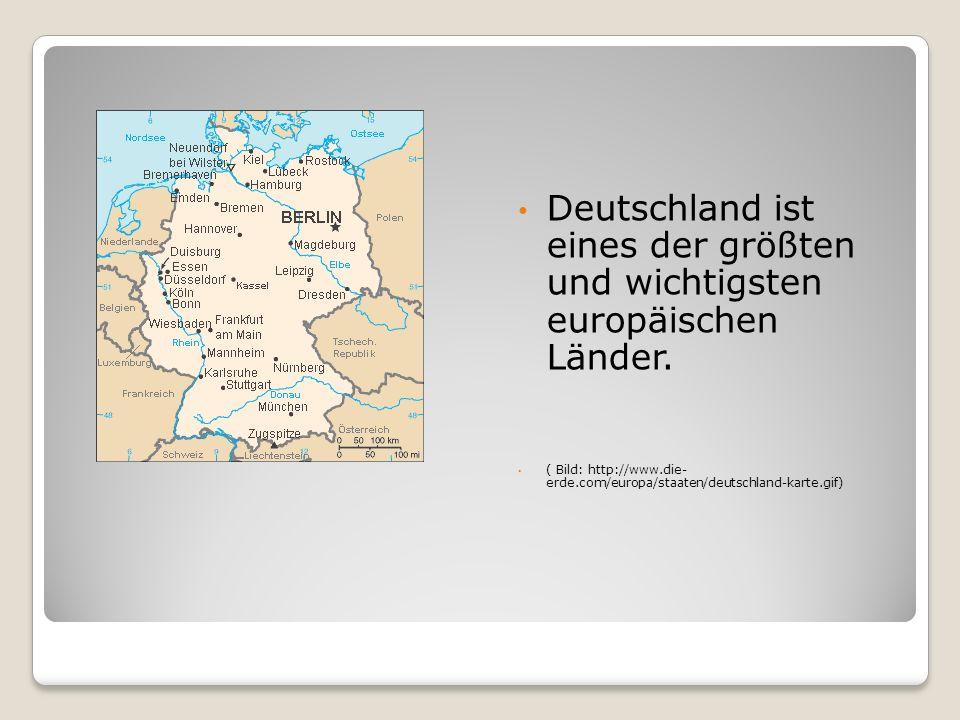 Deutschland ist eines der größten und wichtigsten europäischen Länder. ( Bild: http://www.die- erde.com/europa/staaten/deutschland-karte.gif)
