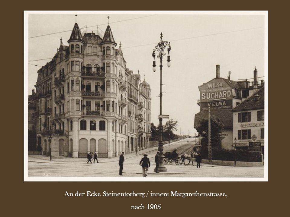 An der Ecke Steinentorberg / innere Margarethenstrasse, nach 1905