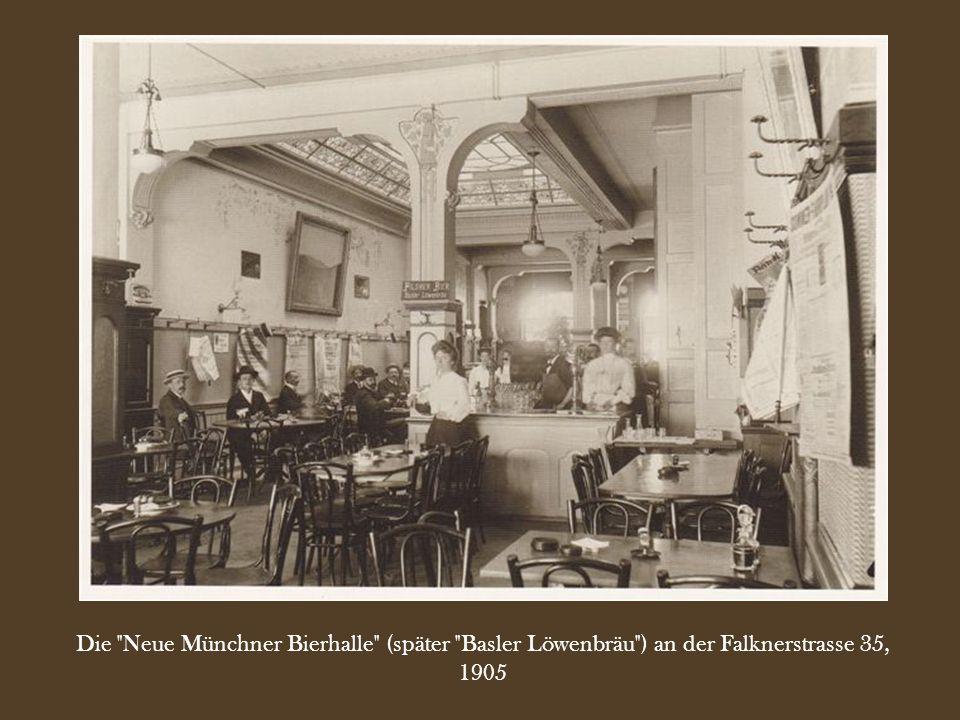 Die Neue Münchner Bierhalle (später Basler Löwenbräu ) an der Falknerstrasse 35, 1905