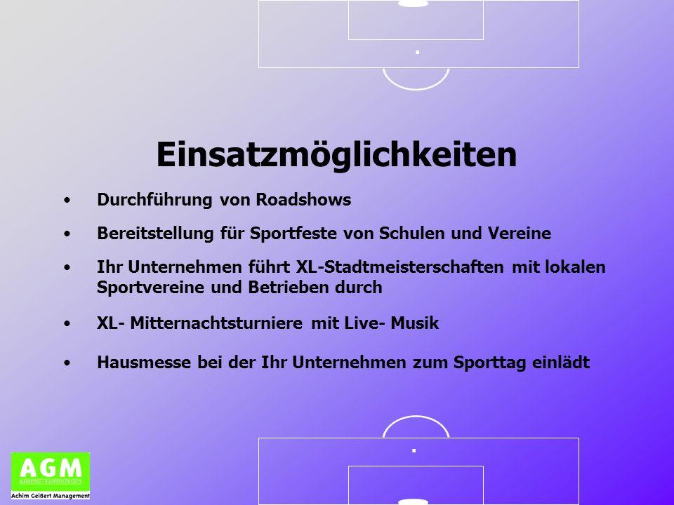 .. Einsatzmöglichkeiten Durchführung von Roadshows Bereitstellung für Sportfeste von Schulen und Vereine Ihr Unternehmen führt XL-Stadtmeisterschaften