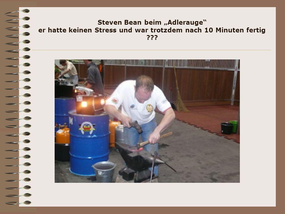 Steven Bean beim Adlerauge er hatte keinen Stress und war trotzdem nach 10 Minuten fertig