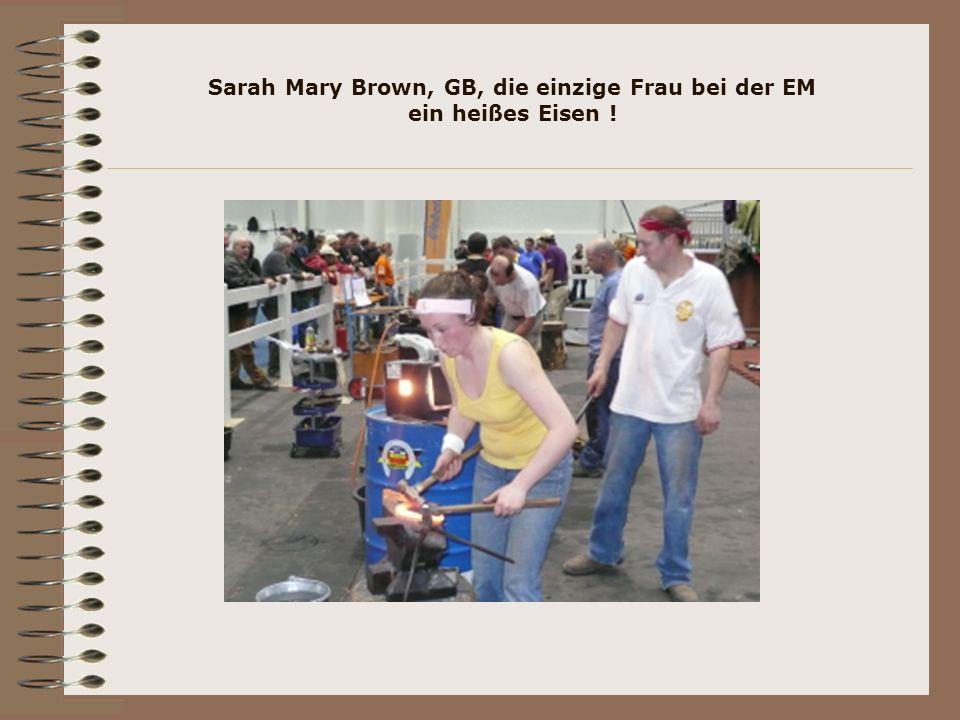 Sarah Mary Brown, GB, die einzige Frau bei der EM ein heißes Eisen !