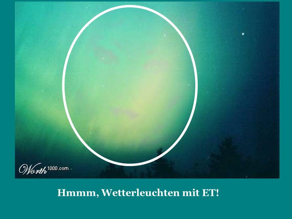 Hmmm, Wetterleuchten mit ET!