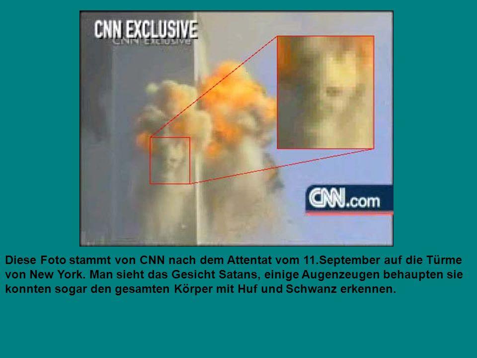 Diese Foto stammt von CNN nach dem Attentat vom 11.September auf die Türme von New York. Man sieht das Gesicht Satans, einige Augenzeugen behaupten si