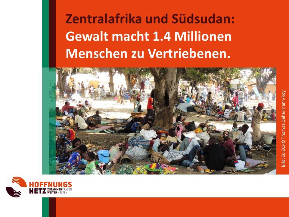 Zentralafrika und Südsudan: Gewalt macht 1.4 Millionen Menschen zu Vertriebenen.