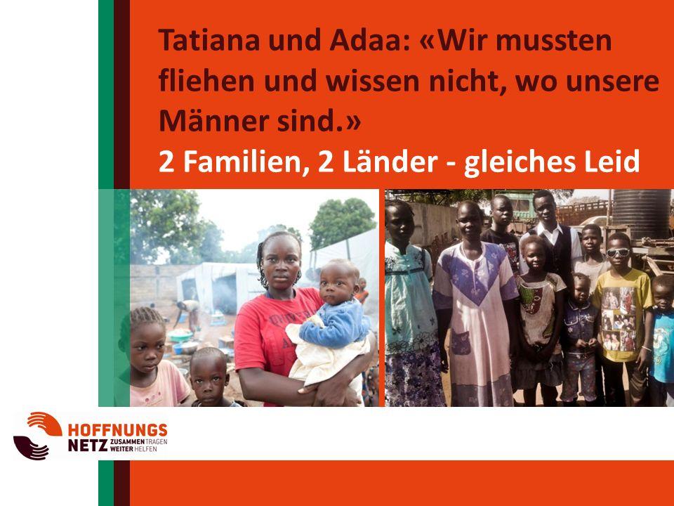 Tatiana und Adaa: «Wir mussten fliehen und wissen nicht, wo unsere Männer sind.» 2 Familien, 2 Länder - gleiches Leid