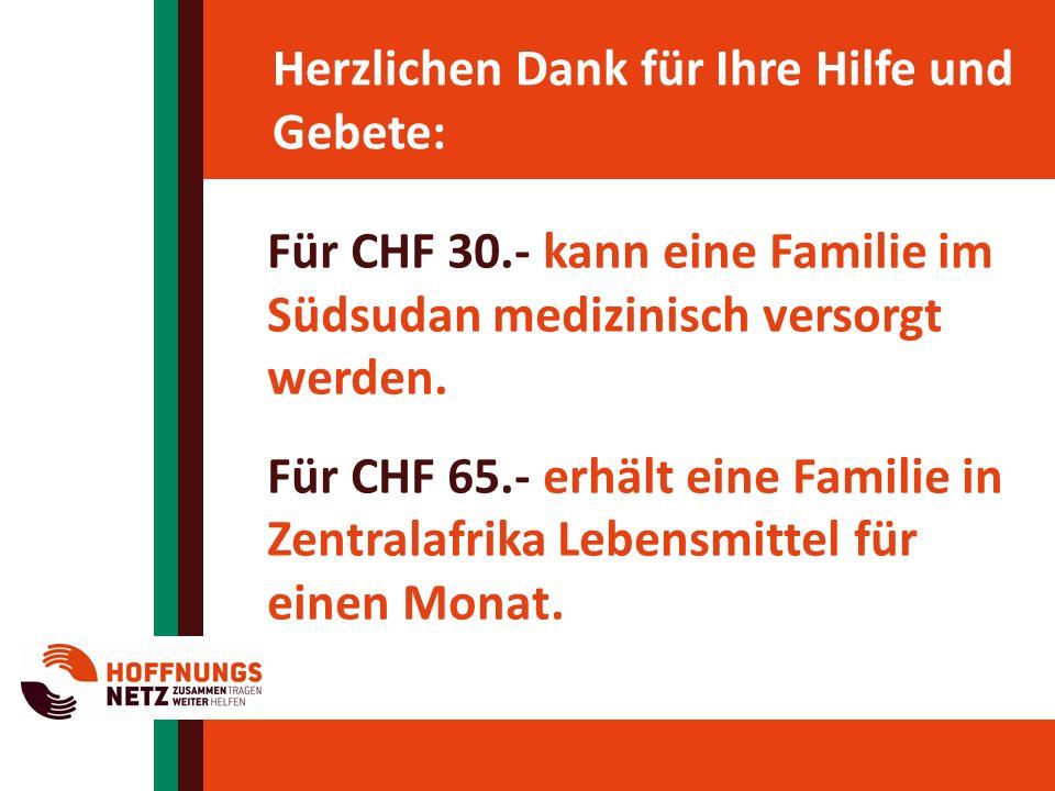 Herzlichen Dank für Ihre Hilfe und Gebete: Für CHF 30.- kann eine Familie im Südsudan medizinisch versorgt werden.