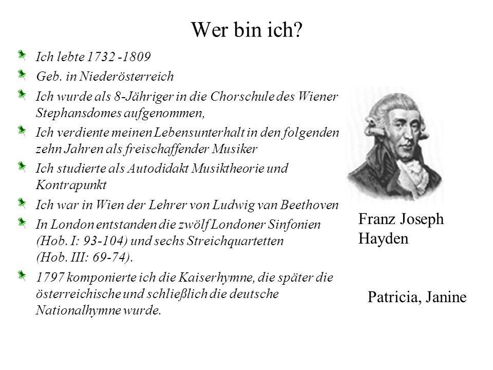 Wer bin ich.Ich lebte 1732 -1809 Geb.