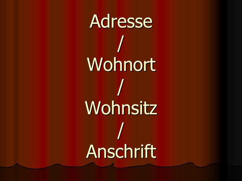 Adresse / Wohnort / Wohnsitz / Anschrift