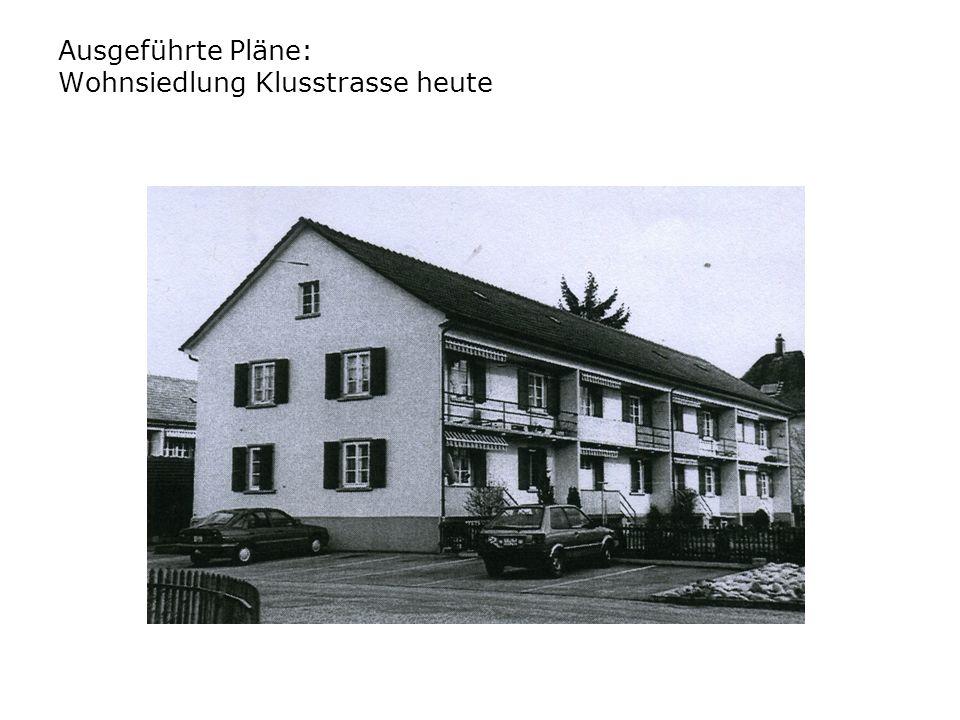 Ausgeführte Pläne: Wohnsiedlung Klusstrasse heute