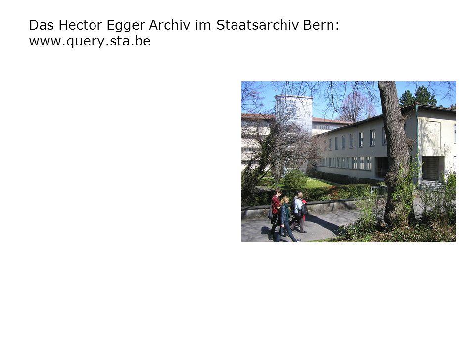 Das Hector Egger Archiv im Staatsarchiv Bern: www.query.sta.be STAATSARCHIV BERN Volltextsuche eingeben: Langenthal Dann kommt alles über das Hector E