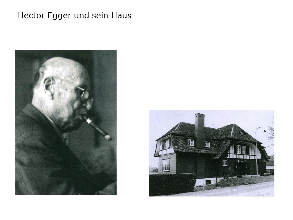 Hector Egger und sein Haus