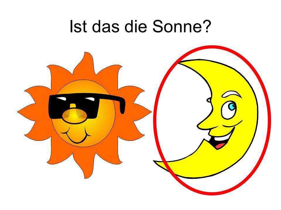 Ist das die Sonne? Nein!