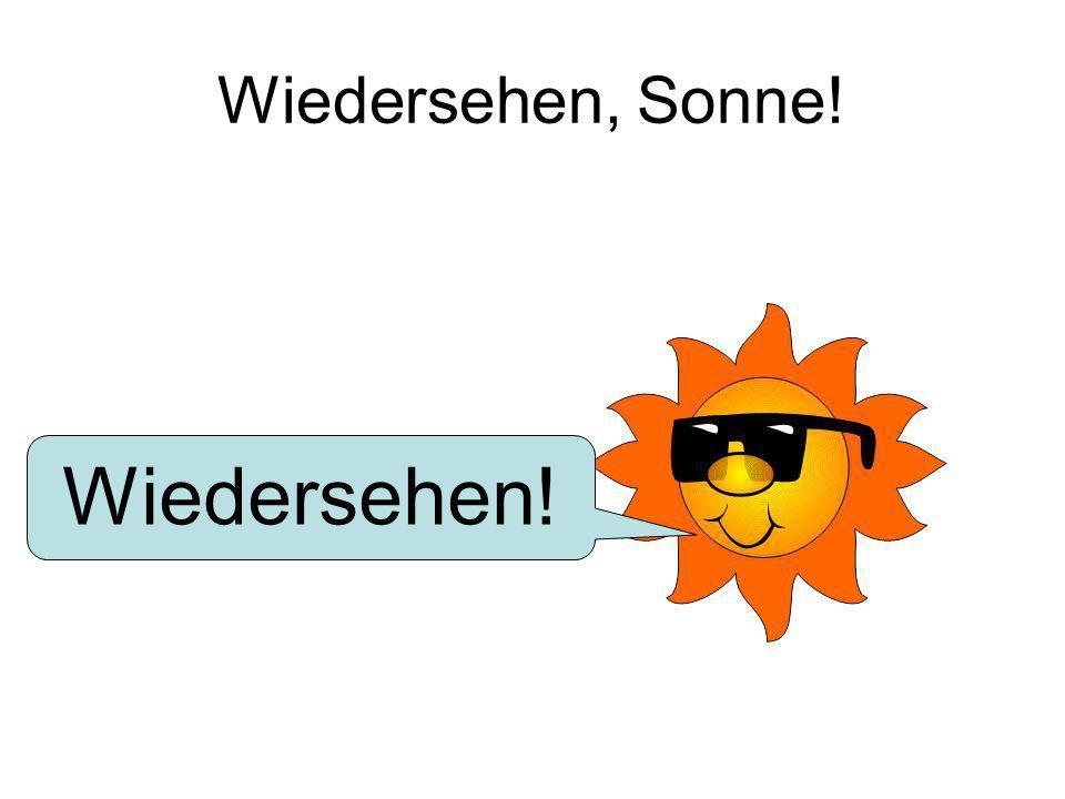 Wiedersehen, Sonne! Wiedersehen!