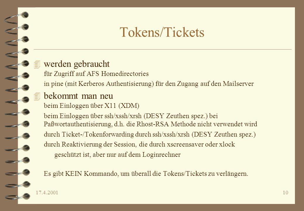 17.4.200110 Tokens/Tickets 4 werden gebraucht für Zugriff auf AFS Homedirectories in pine (mit Kerberos Authentisierung) für den Zugang auf den Mailse