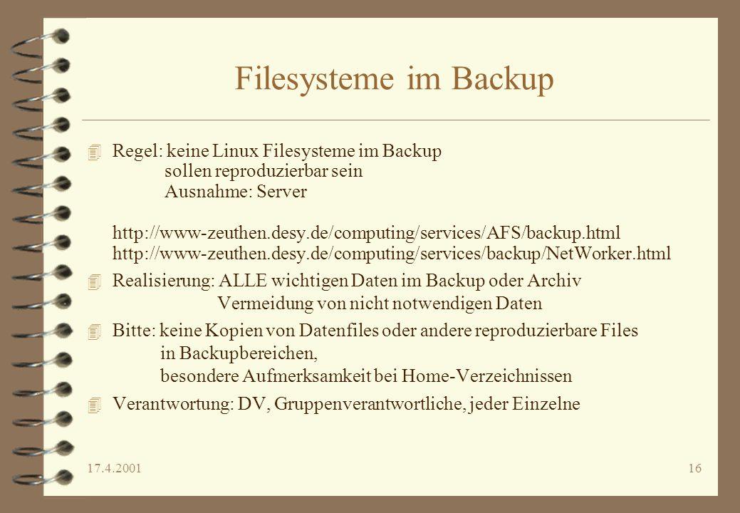 17.4.200116 Filesysteme im Backup 4 Regel: keine Linux Filesysteme im Backup sollen reproduzierbar sein Ausnahme: Server http://www-zeuthen.desy.de/co