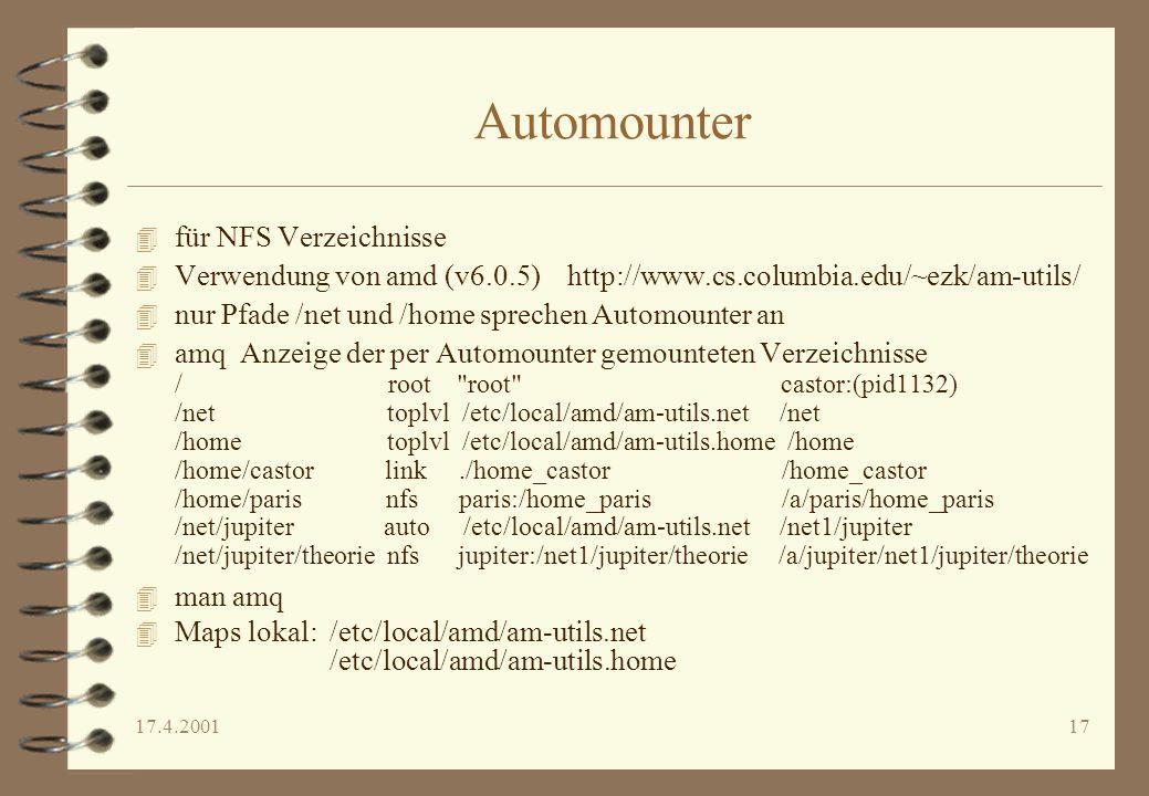 17.4.200117 Automounter 4 für NFS Verzeichnisse 4 Verwendung von amd (v6.0.5) http://www.cs.columbia.edu/~ezk/am-utils/ 4 nur Pfade /net und /home spr