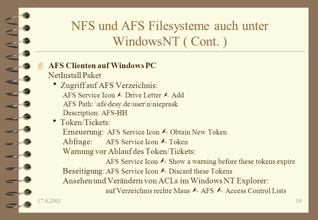17.4.200119 NFS und AFS Filesysteme auch unter WindowsNT ( Cont. ) 4 AFS Clienten auf Windows PC NetInstall Paket Zugriff auf AFS Verzeichnis: AFS Ser