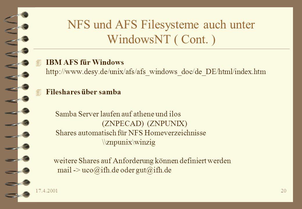17.4.200120 NFS und AFS Filesysteme auch unter WindowsNT ( Cont. ) 4 IBM AFS für Windows http://www.desy.de/unix/afs/afs_windows_doc/de_DE/html/index.