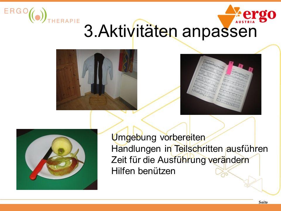 Seite 3.Aktivitäten anpassen Umgebung vorbereiten Handlungen in Teilschritten ausführen Zeit für die Ausführung verändern Hilfen benützen