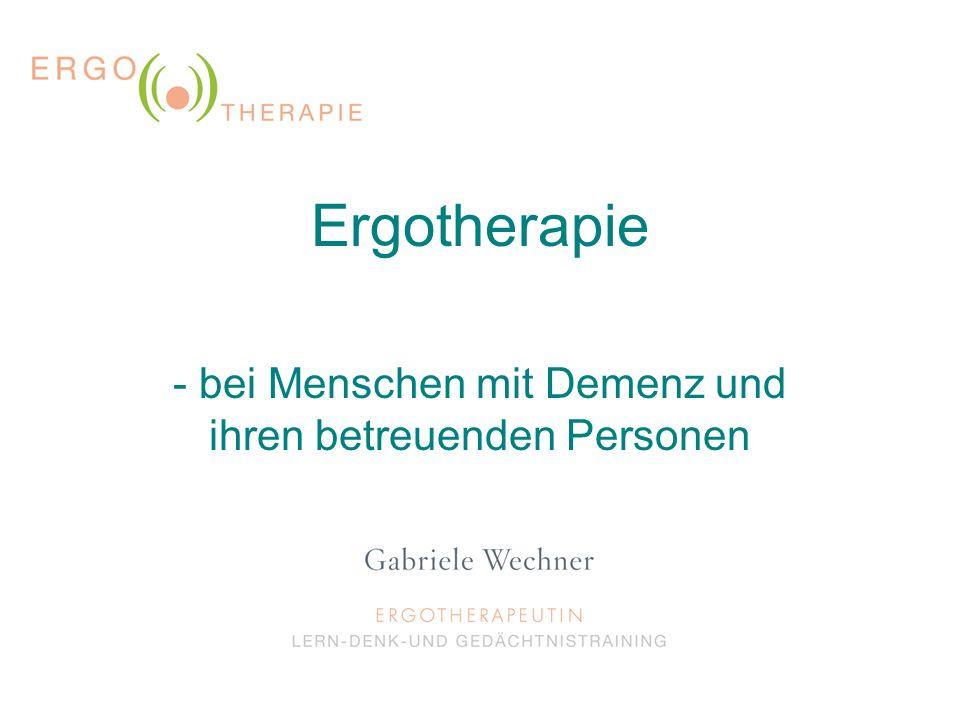 - bei Menschen mit Demenz und ihren betreuenden Personen Ergotherapie