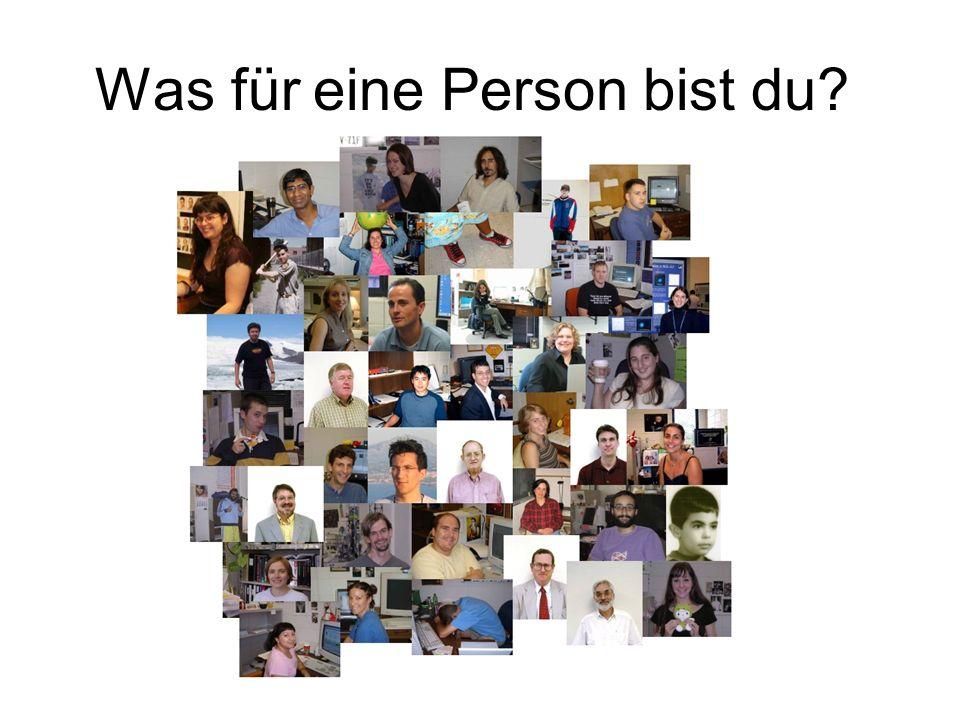 Was für eine Person bist du?