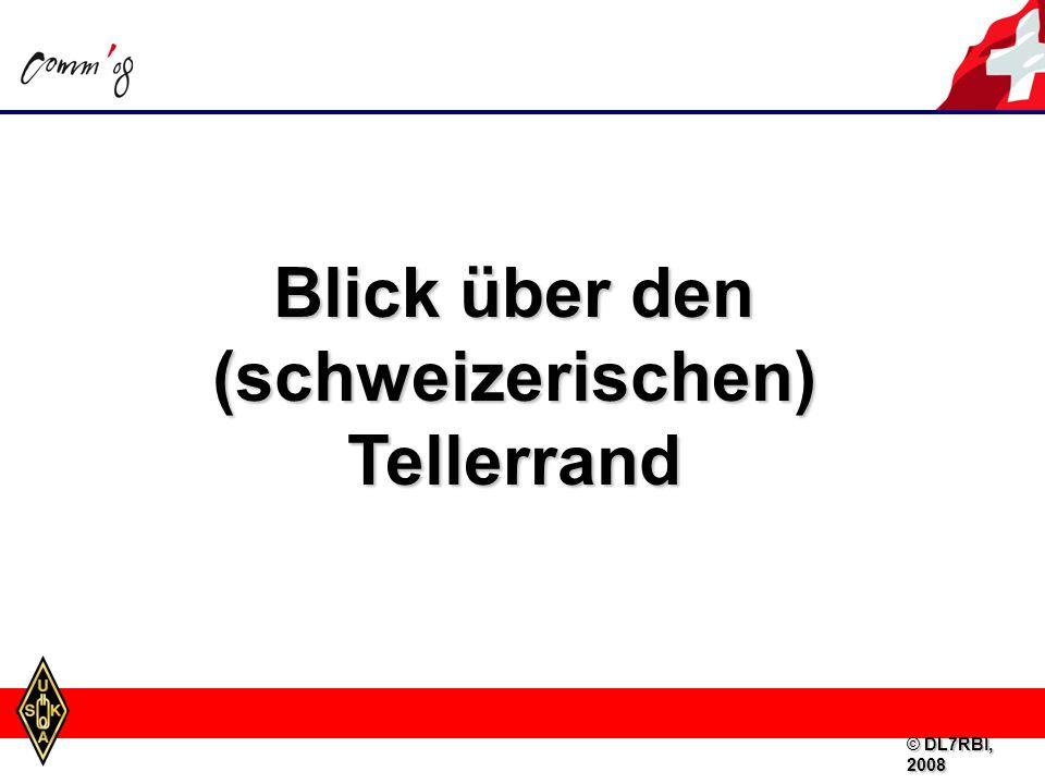 Blick über den (schweizerischen) Tellerrand © DL7RBI, 2008