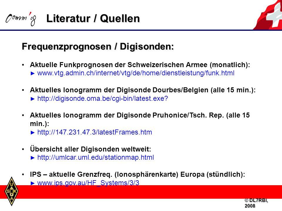 Literatur / Quellen Frequenzprognosen / Digisonden: Aktuelle Funkprognosen der Schweizerischen Armee (monatlich): www.vtg.admin.ch/internet/vtg/de/home/dienstleistung/funk.html Aktuelles Ionogramm der Digisonde Dourbes/Belgien (alle 15 min.): http://digisonde.oma.be/cgi-bin/latest.exe.