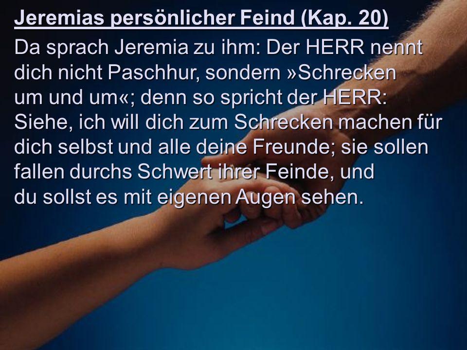 Jeremia wird des Todes angeklagt (Kap.26) Jeremia wird als Verräter verurteilt (Kap.