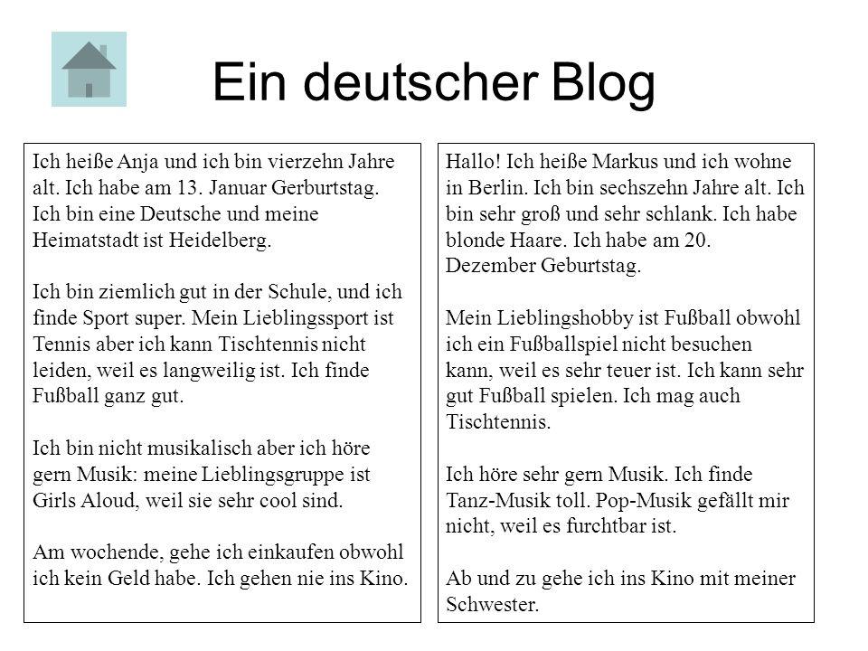 Ein deutscher Blog Ich heiße Anja und ich bin vierzehn Jahre alt.