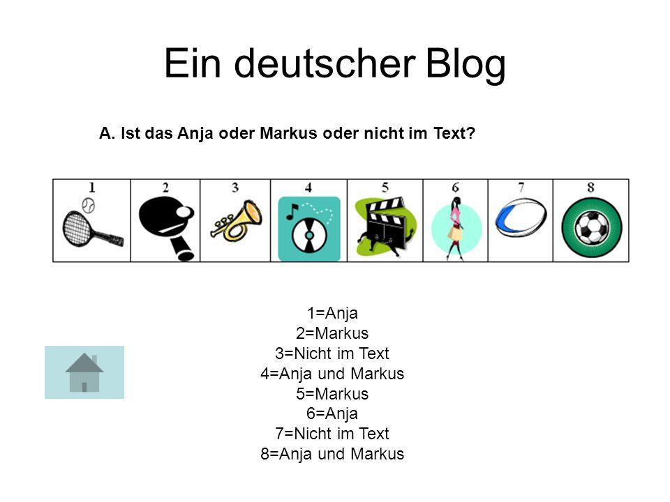 Ein deutscher Blog A. Ist das Anja oder Markus oder nicht im Text.