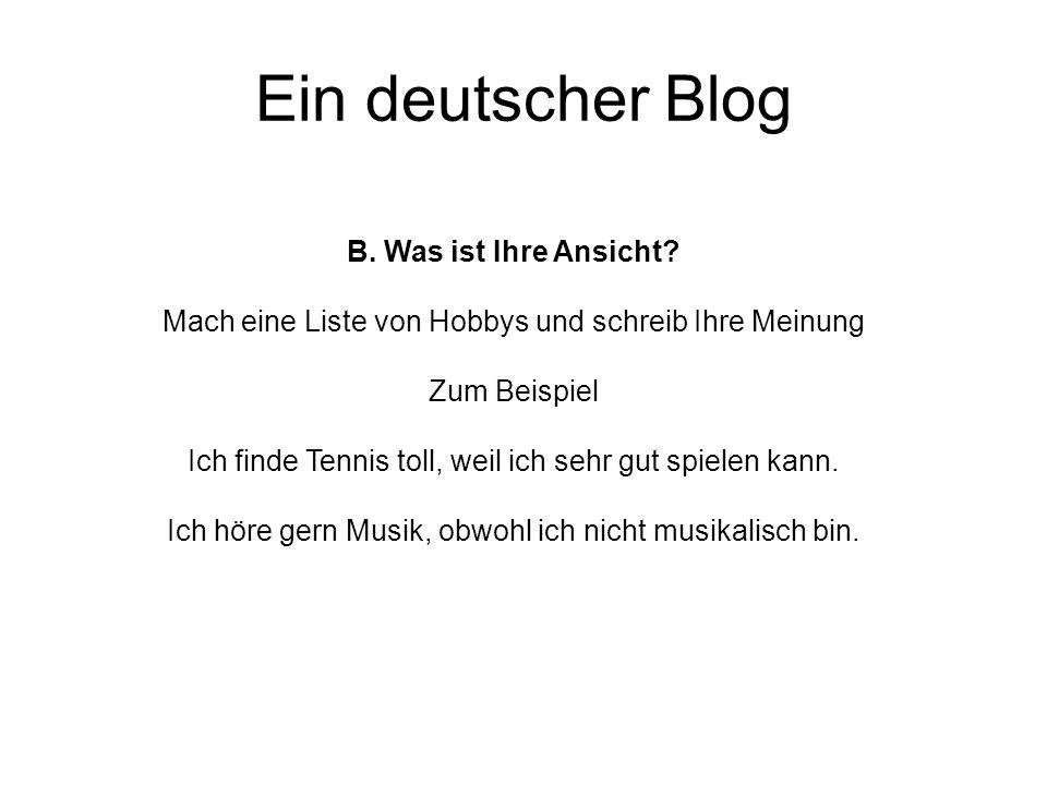 Ein deutscher Blog B. Was ist Ihre Ansicht.