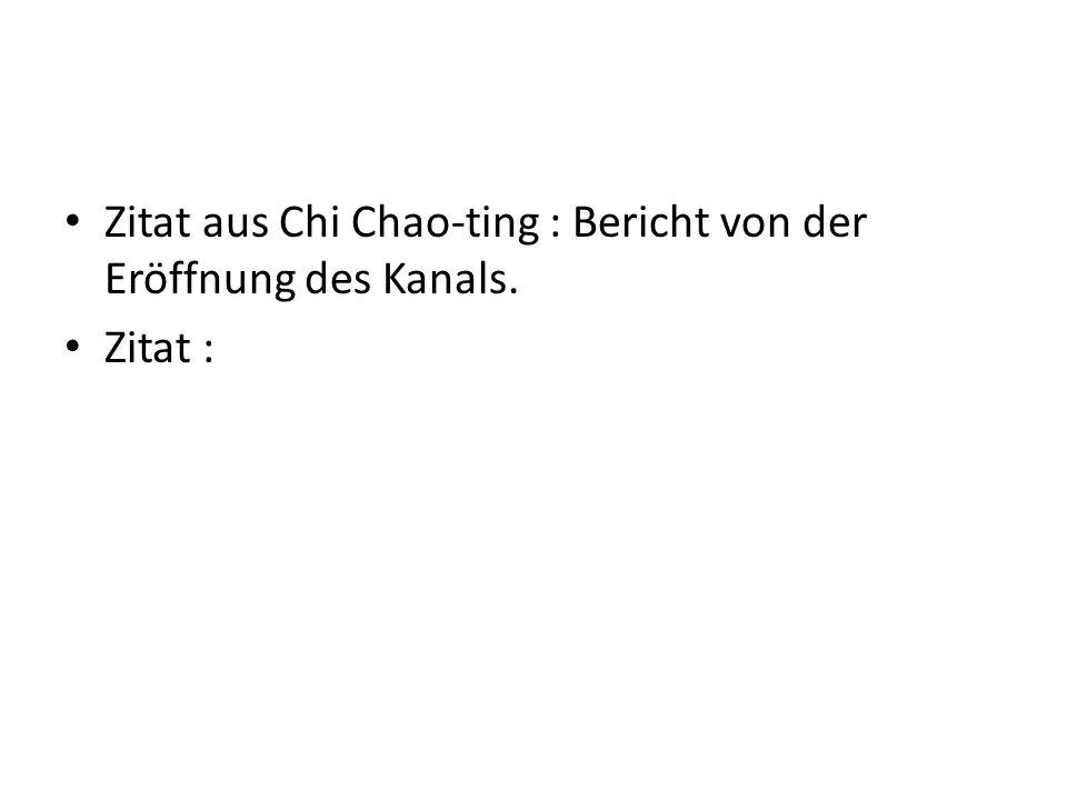Zitat aus Chi Chao-ting : Bericht von der Eröffnung des Kanals. Zitat :