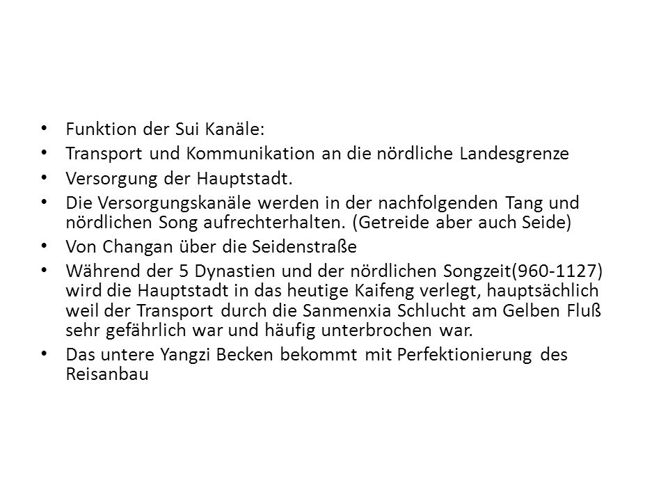 Funktion der Sui Kanäle: Transport und Kommunikation an die nördliche Landesgrenze Versorgung der Hauptstadt.