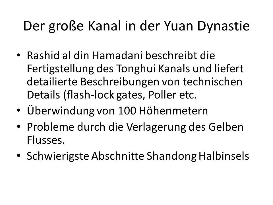 Der große Kanal in der Yuan Dynastie Rashid al din Hamadani beschreibt die Fertigstellung des Tonghui Kanals und liefert detailierte Beschreibungen von technischen Details (flash-lock gates, Poller etc.